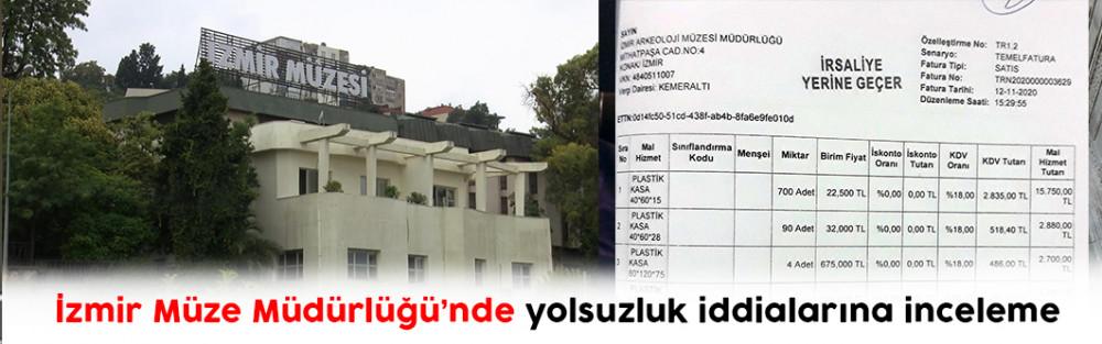 İzmir Müze Müdürlüğü'nde yolsuzluk iddialarına inceleme